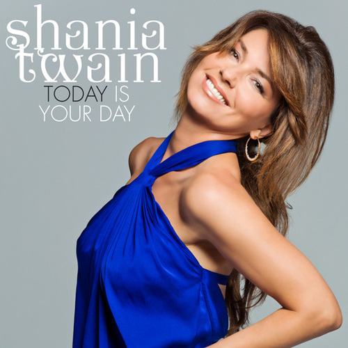 shania-twain-today-is-your-day.jpg