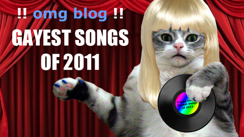 omg-blog-gayest-songs-2011.jpg