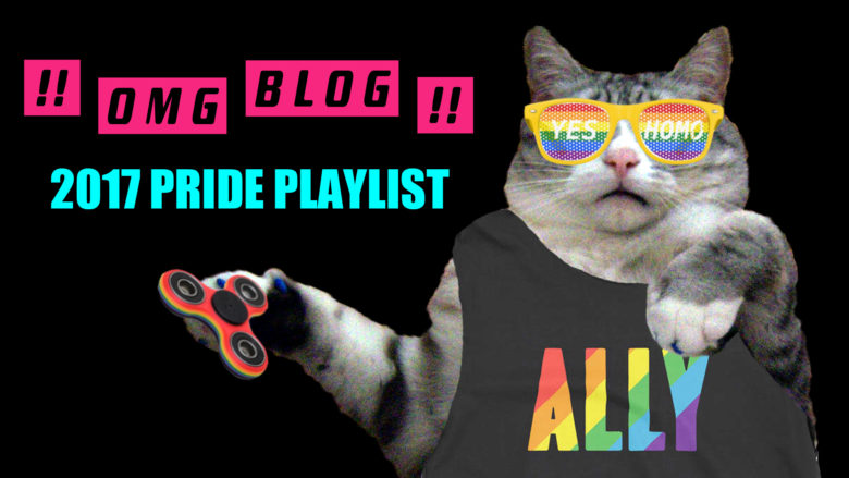 omg blog pride playlist 2017