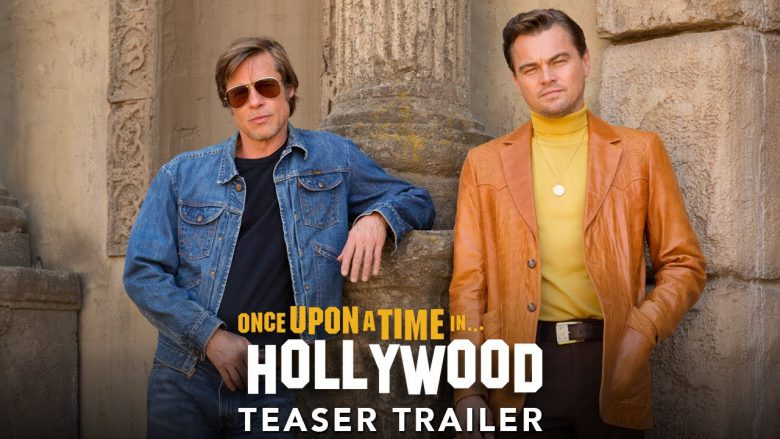 OMG, WATCH: The trailer for 'ONCE UPON A TIME IN HOLLYWOOD' the 9th film by Quentin Tarantino is here